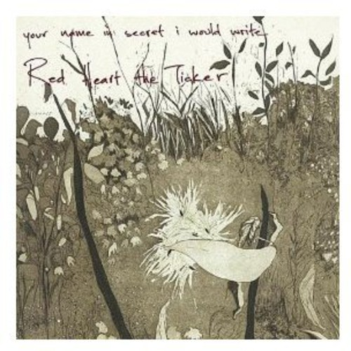 Red Heart the Ticker - Your Name in Secret I Would Write [CD]