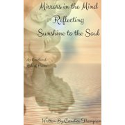 Mirrors in the Mind Reflecting Sunshine to the Soul - eBook