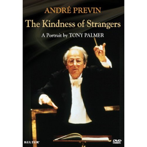 Andre Previn: The Kindness Of Strangers - A Portrait By Tony Palmer
