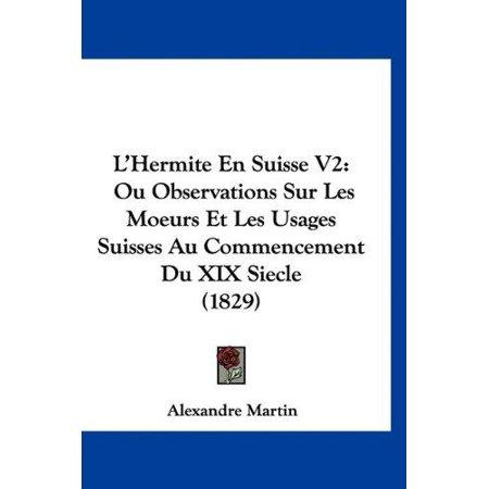 L'Hermite En Suisse V2: Ou Observations Sur Les Moeurs Et Les Usages Suisses Au Commencement Du XIX Siecle (1829) - image 1 de 1