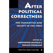 After Political Correctness : The Humanities and Society in the 1990s