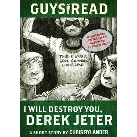 - Guys Read: I Will Destroy You, Derek Jeter - eBook