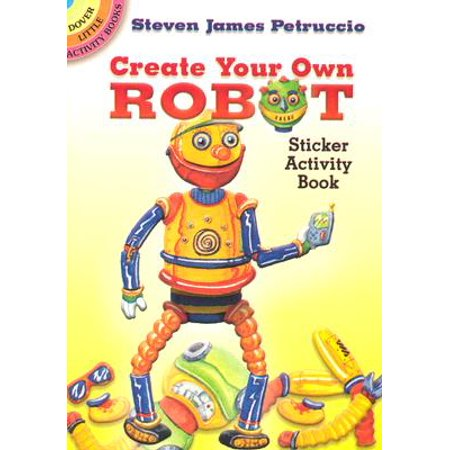 Create Your Own Robot : Sticker Activity Book
