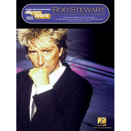 Rod Stewart - Best of the Great American Songbook : E-Z Play Today Volume 305 Play Piano Today Songbook