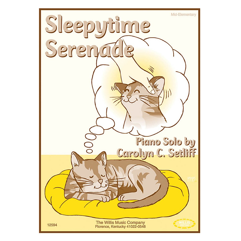Willis Music Sleepytime Serenade (Mid-Elem Level) Willis Series by Carolyn C. Setliff