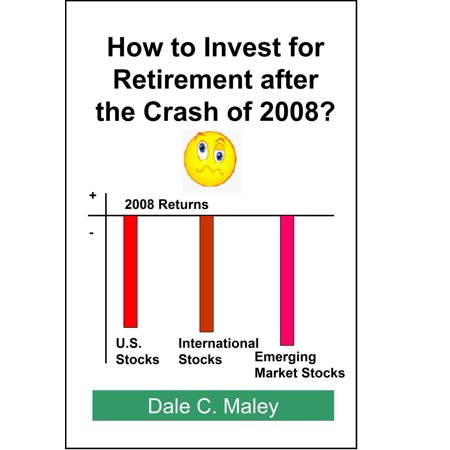 How to Invest for Retirement After the Crash of 2008 - (Best Business After Retirement)