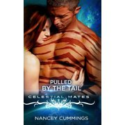 Tail and Claw: Pulled by the Tail: Celestial Mates (Paperback)