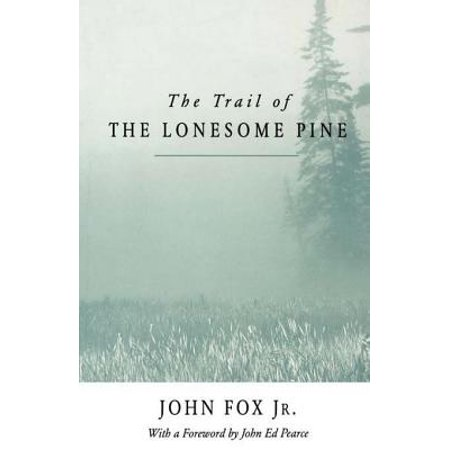 The Trail of the Lonesome Pine - eBook (The Trail Of The Lonesome Pine 1908)