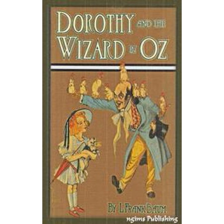 Dorothy and the Wizard in Oz (Illustrated + Audiobook Download Link + Active TOC) - - Wizard Of Oz Dorathy