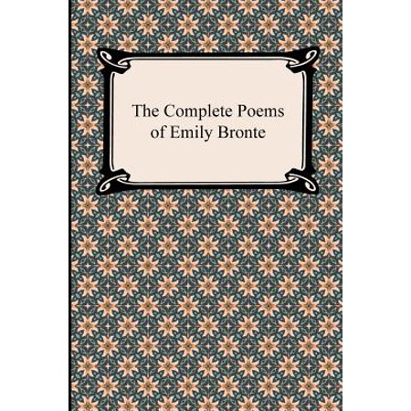 The Complete Poems of Emily (Bronte Canada)