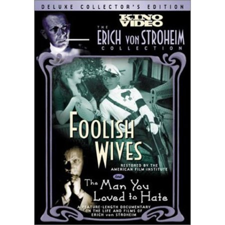 Foolish Wives / The Man You Loved To Hate (Deluxe Collector's Edition)