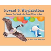 Howard B. Wigglebottom Learns Too Much of a Good Thing is Bad - eBook