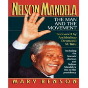Nelson Mandela: The Man and the Movement by