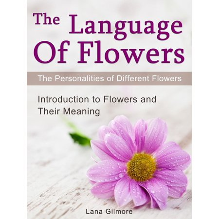 Halloween Different Languages (The Language Of Flowers: Introduction to Flowers and Their Meaning. The Personalities of Different Flowers -)