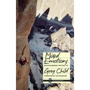 Mixed Emotions, Mountaineering Writings of Greg Child (Paperback)