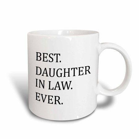 3dRose Best Daughter in law ever - gifts for family and relatives - inlaws, Ceramic Mug,