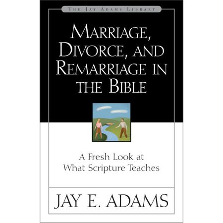Jay Adams Library: Marriage, Divorce, and Remarriage in the Bible: A Fresh Look at What Scripture Teaches (Paperback) Library Logos Bible Software