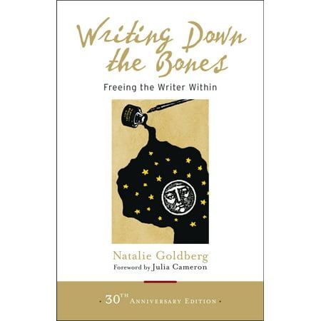 Writing Down the Bones : Freeing the Writer