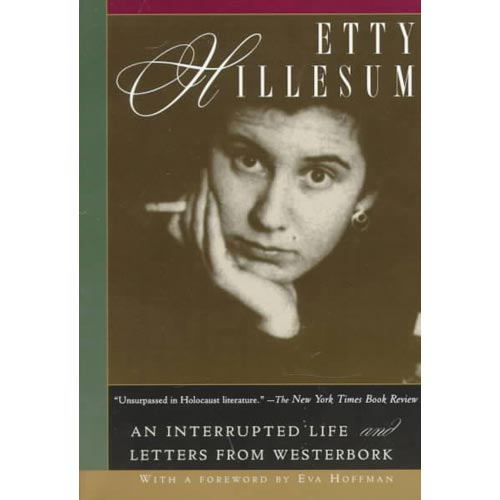 Etty Hillesum: An Interupted Life the Diaries, 1941-1943 and Letters from Westerbork