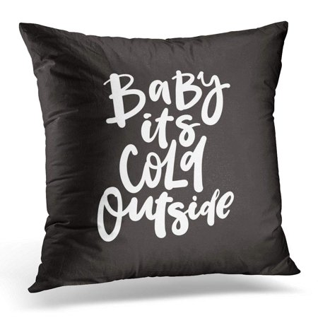 BOSDECO Celebration Calligraphic Baby It's Cold Outside Lettering Design Calligraphy Christmas Pillowcase Pillow Cover Cushion Case 16x16 inch - image 1 of 1