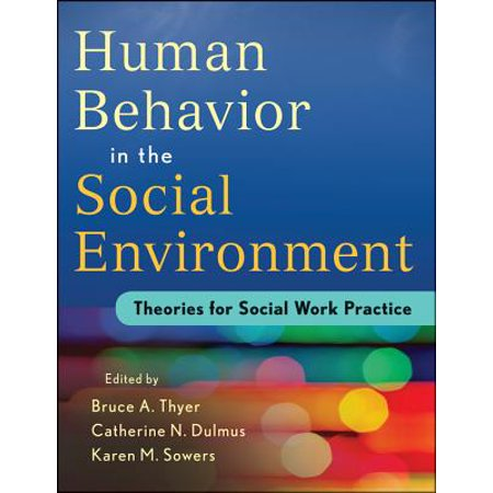 Human Behavior in the Social Environment : Theories for Social Work