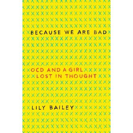 Because We Are Bad : Ocd and a Girl Lost in (Best Ocd Medications)
