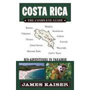 Costa Rica: The Complete Guide : Ecotourism in Costa Rica - Paperback