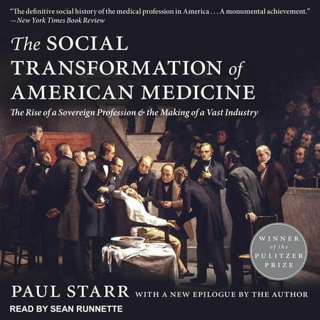 The Social Transformation of American Medicine (Paul Starr The Social Transformation Of American Medicine)