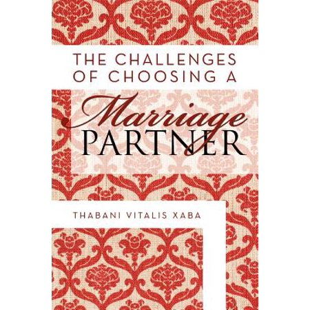 The Challenges of Choosing a Marriage Partner The Challenges of Choosing a Marriage Partner