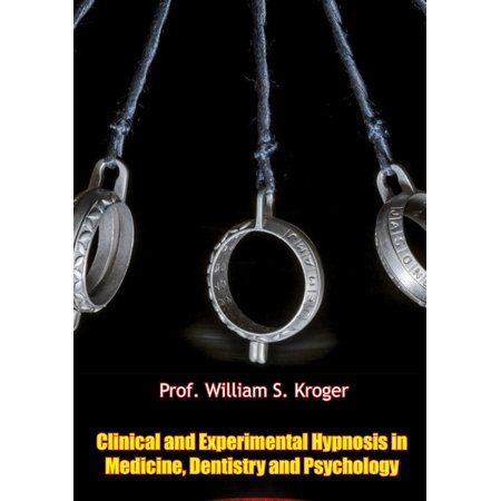Clinical and Experimental Hypnosis in Medicine, Dentistry and Psychology -