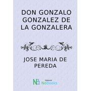 Don Gonzalo Gonzalez de la gonzalera - eBook