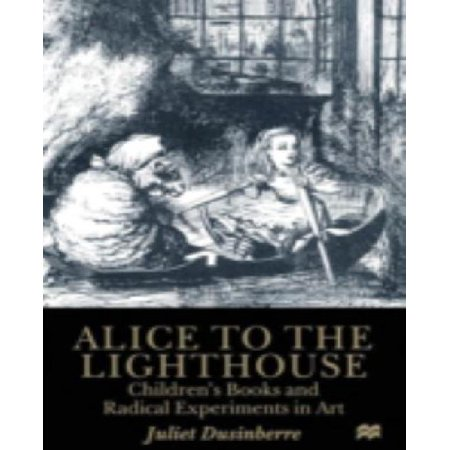 Alice to the Lighthouse: Children's Books and Radical Experiments in Art - image 1 de 1