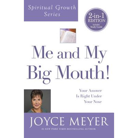 Me and My Big Mouth! (Spiritual Growth Series) : Your Answer Is Right Under Your