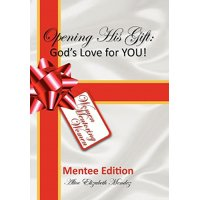 Opening His Gift : God's Love for You!