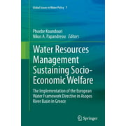 Global Issues in Water Policy: Water Resources Management Sustaining Socio-Economic Welfare : The Implementation of the European Water Framework Directive in Asopos River Basin in Greece (Series #7) (Paperback)