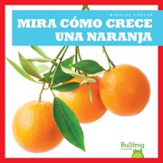Mira Como Crece Una Naranja (Watch an Orange Grow)