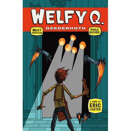 Welfy Q. Deederhoth: Meat Purveyor, World Savior - eBook