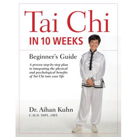 Tai Chi in 10 Weeks : A Beginner's Guide