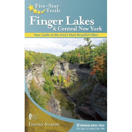 Five-Star Trails: Finger Lakes and Central New York : Your Guide to the Area's Most Beautiful