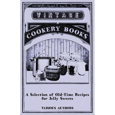 A Selection of Old-Time Recipes for Jelly Sweets - eBook - Vodka Jelly Recipe Halloween