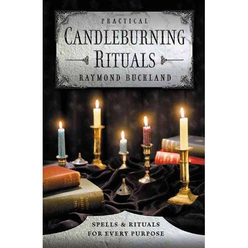 Practical Candleburning Rituals : Spells and Rituals for Every Purpose