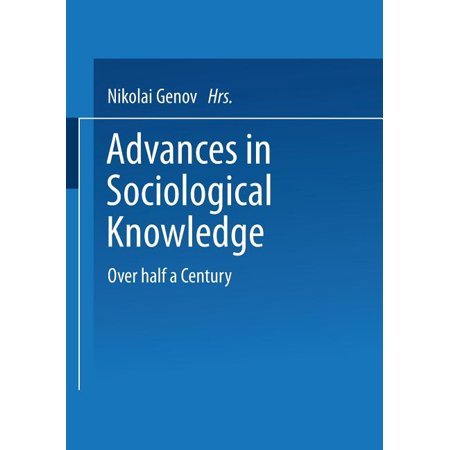 Advances in Sociological Knowledge: Over Half a Century (Paperback)