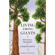 Living Among Giants: Botanical Treasures of a Sequoia Grove (Paperback)
