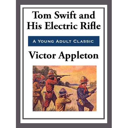 - Tom Swift and His Electric Rifle - eBook