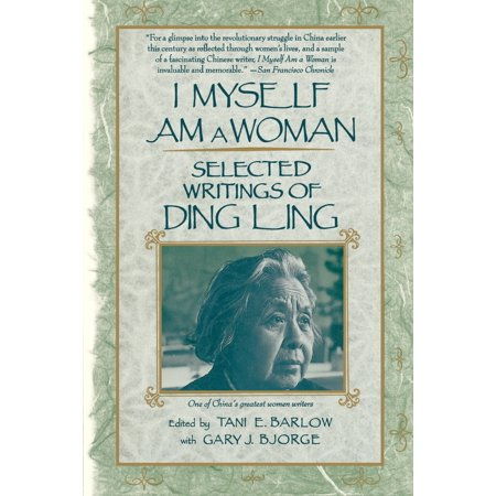 I Myself Am A Woman : Selected Writings of Ding (Ding Ding Ding We Have A Winner)