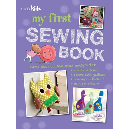 My First Sewing Book: 35 Easy and Fun Projects for Children Aged 7 Years + (Paperback) (Easy Halloween Project)