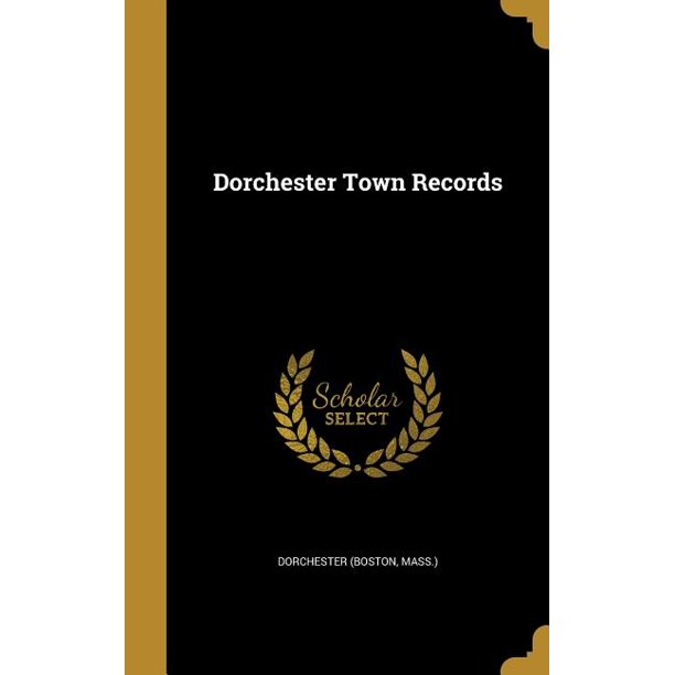 Dorchester Town Records