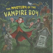 The Mystery of the Vampire Boy : Dare You Peek Through the Pop-Up Windows?