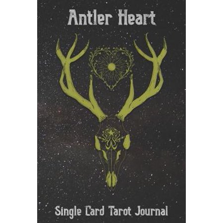 Tarot Card Reader Halloween (Antler Heart Single Card Tarot Journal: Tracker Notebook for Daily Single Card Draw Tarot Readings and Tracking Card Intuition for the New or Beginnin)