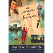 An Innocent in Scotland : More Curious Rambles and Singular Encounters